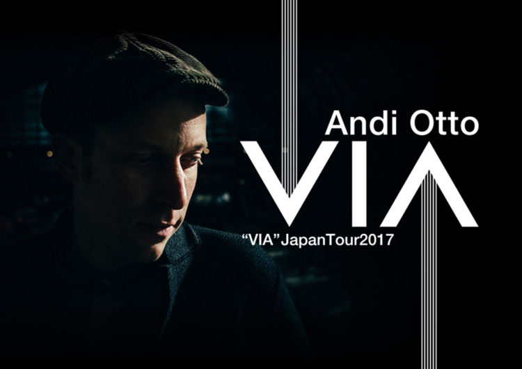 "Andi Otto ""VIA"" Japan Tour 2017 東京公演"